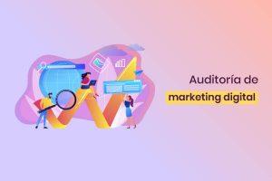 7 pasos para crear una auditoría de marketing digital