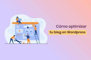pasos para optimizar tu blog en wordpress
