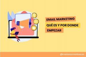 Qué es y para que sirve utilizar el email marketing en tu estrategia de contenidos